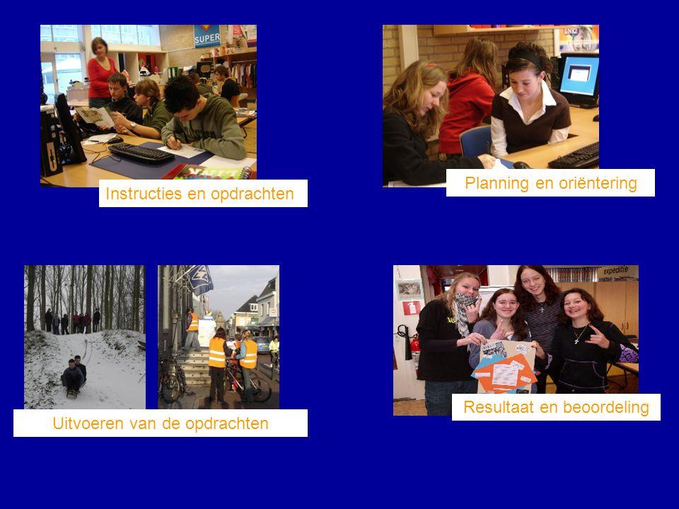 Instructies en opdrachten Resultaat en beoordeling Uitvoeren van de opdrachten Planning en oriëntering