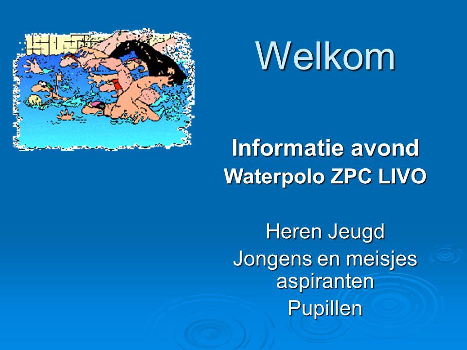Welkom Informatie avond Waterpolo ZPC LIVO Heren Jeugd Jongens en meisjes aspiranten Pupillen