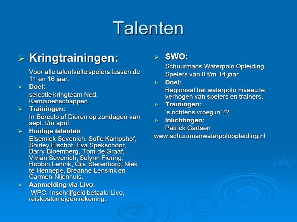 Talenten  Kringtrainingen: Voor alle talentvolle spelers tussen de 11 en 16 jaar.  Doel: selectie kringteam Ned. Kampioenschappen.  Trainingen: In