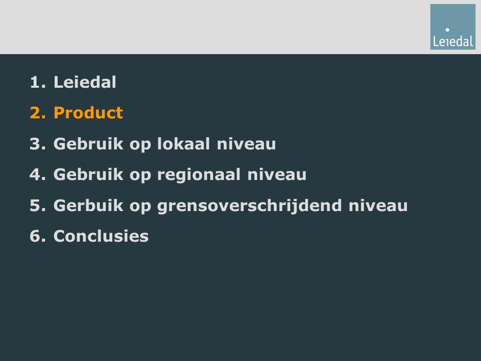 1.Leiedal 2.Product 3.Gebruik op lokaal niveau 4.Gebruik op regionaal niveau 5.Gerbuik op grensoverschrijdend niveau 6.Conclusies