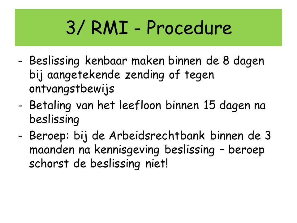 3/ RMI - Procedure -Beslissing kenbaar maken binnen de 8 dagen bij aangetekende zending of tegen ontvangstbewijs -Betaling van het leefloon binnen 15
