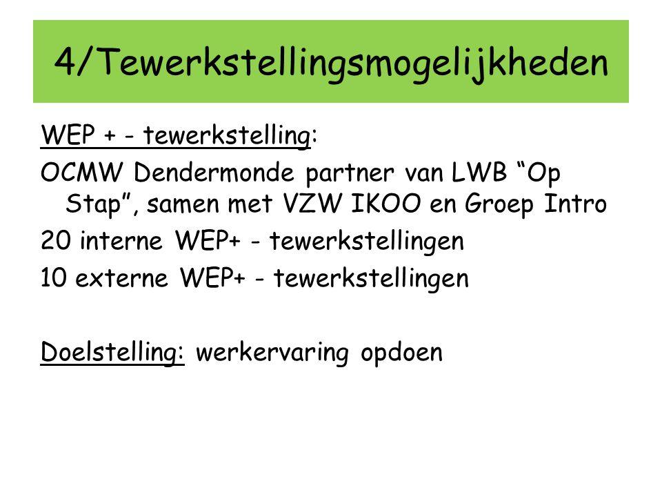 """4/Tewerkstellingsmogelijkheden WEP + - tewerkstelling: OCMW Dendermonde partner van LWB """"Op Stap"""", samen met VZW IKOO en Groep Intro 20 interne WEP+ -"""