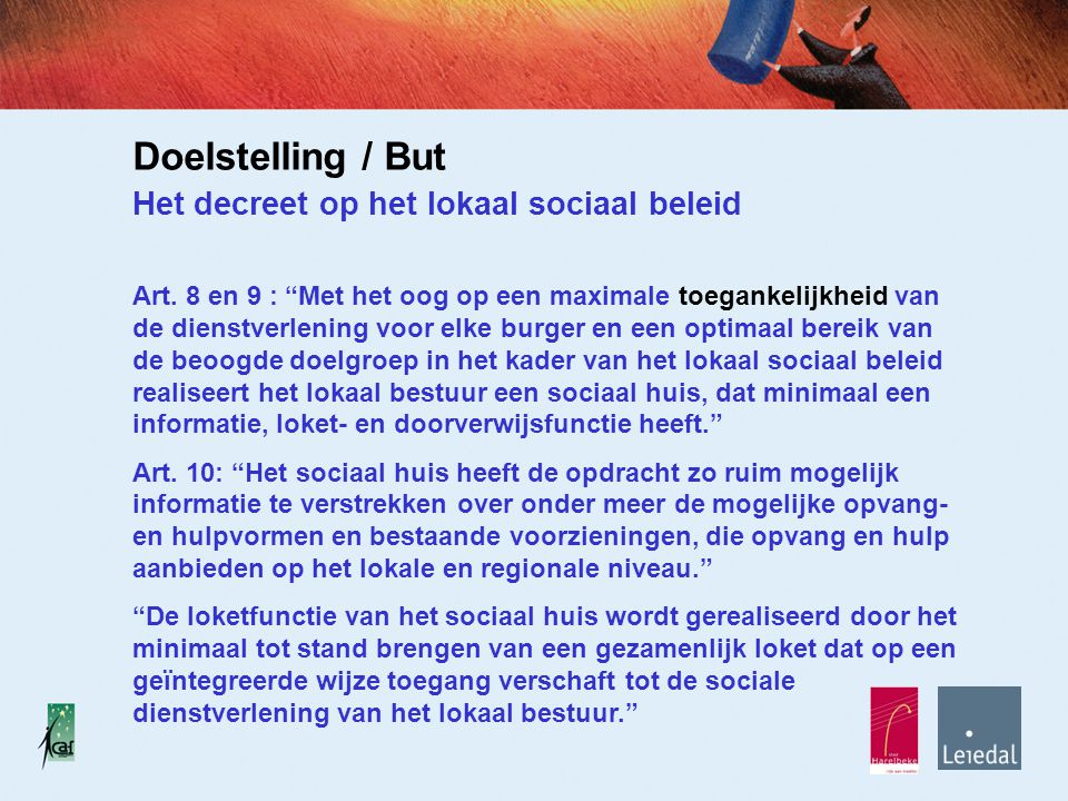 Doelstelling / But Het decreet op het lokaal sociaal beleid Art.
