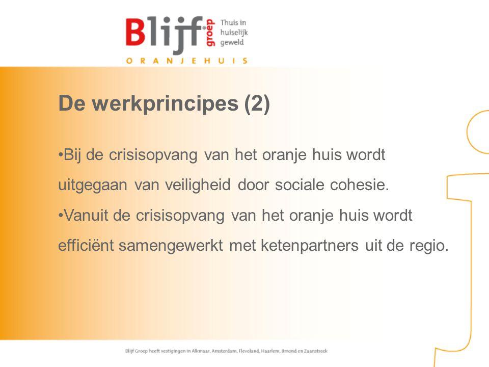 De werkprincipes (2) Bij de crisisopvang van het oranje huis wordt uitgegaan van veiligheid door sociale cohesie. Vanuit de crisisopvang van het oranj