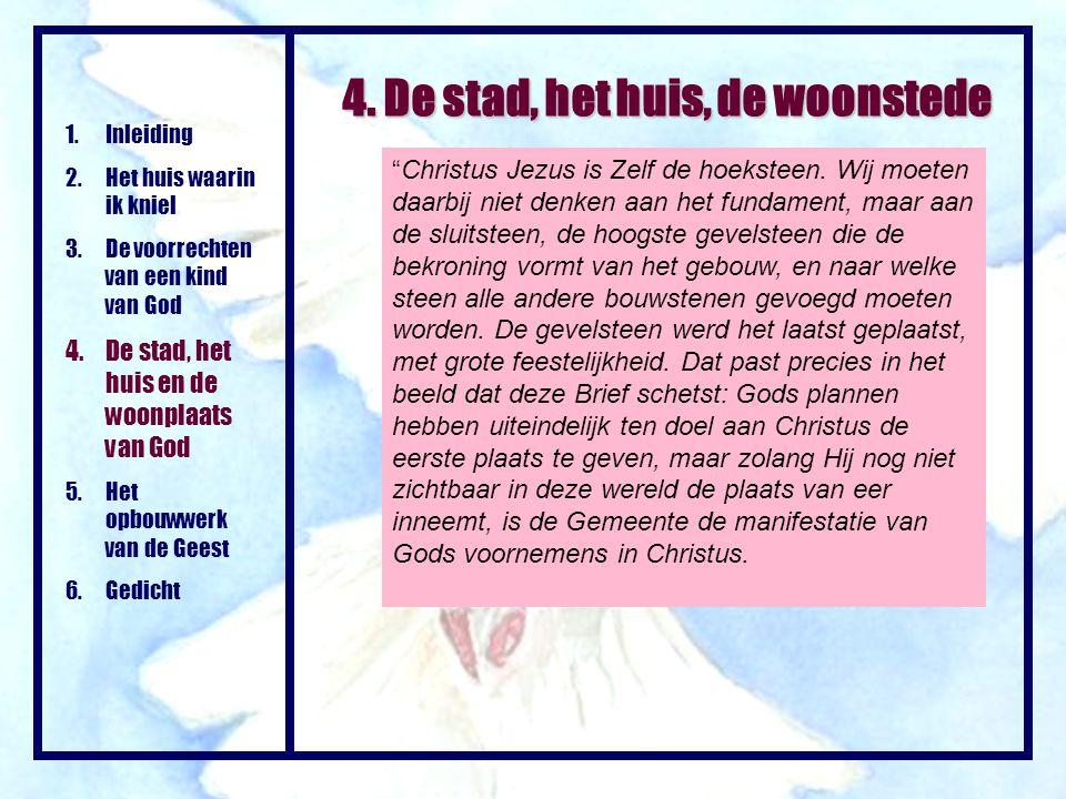 """""""Christus Jezus is Zelf de hoeksteen. Wij moeten daarbij niet denken aan het fundament, maar aan de sluitsteen, de hoogste gevelsteen die de bekroning"""