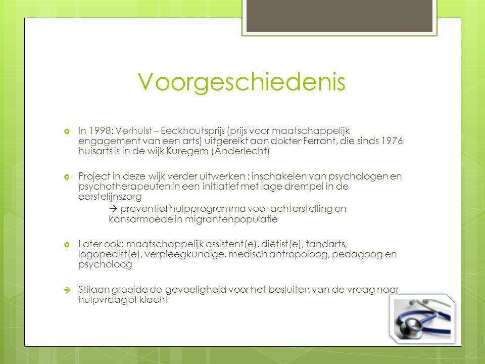 Voorgeschiedenis  In 1998: Verhulst – Eeckhoutsprijs (prijs voor maatschappelijk engagement van een arts) uitgereikt aan dokter Ferrant, die sinds 19