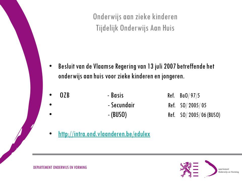 Onderwijs aan zieke kinderen Tijdelijk Onderwijs Aan Huis Besluit van de Vlaamse Regering van 13 juli 2007 betreffende het onderwijs aan huis voor zieke kinderen en jongeren.