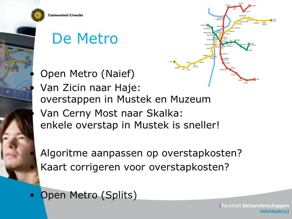 De Metro Open Metro (Naief) Van Zicin naar Haje: overstappen in Mustek en Muzeum Van Cerny Most naar Skalka: enkele overstap in Mustek is sneller! Alg