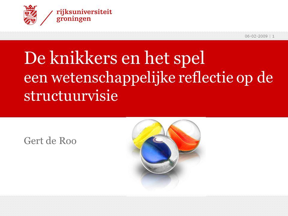 06-02-2009 | 1 Gert de Roo De knikkers en het spel een wetenschappelijke reflectie op de structuurvisie