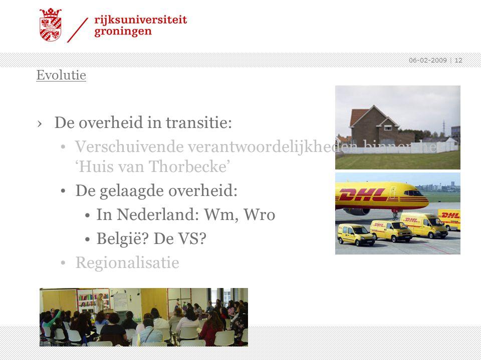 06-02-2009 | 12 Evolutie ›De overheid in transitie: Verschuivende verantwoordelijkheden binnen het 'Huis van Thorbecke' De gelaagde overheid: In Neder