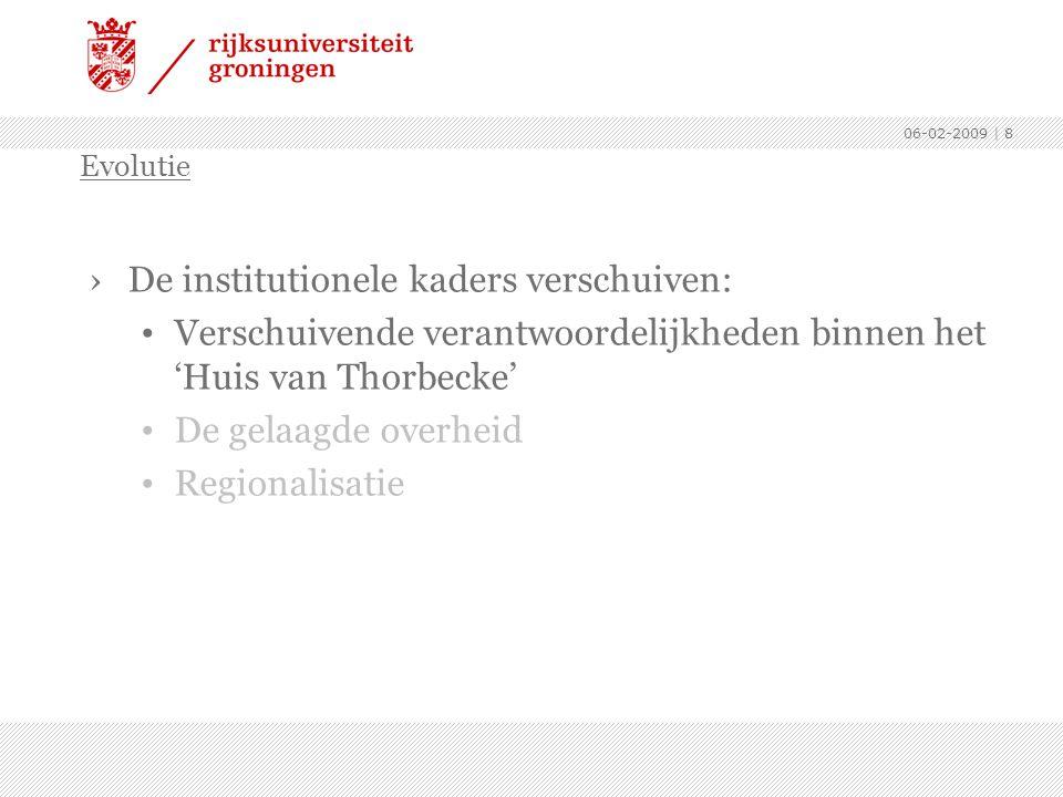 06-02-2009 | 8 ›De institutionele kaders verschuiven: Verschuivende verantwoordelijkheden binnen het 'Huis van Thorbecke' De gelaagde overheid Regiona
