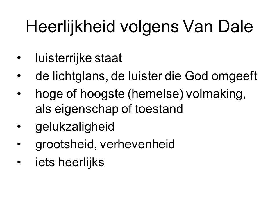 Heerlijkheid volgens Van Dale luisterrijke staat de lichtglans, de luister die God omgeeft hoge of hoogste (hemelse) volmaking, als eigenschap of toestand gelukzaligheid grootsheid, verhevenheid iets heerlijks
