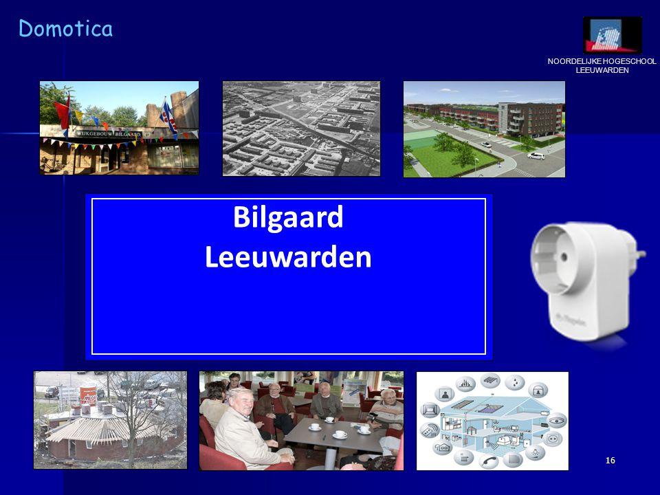 NOORDELIJKE HOGESCHOOL LEEUWARDEN Domotica 16 Bilgaard Leeuwarden