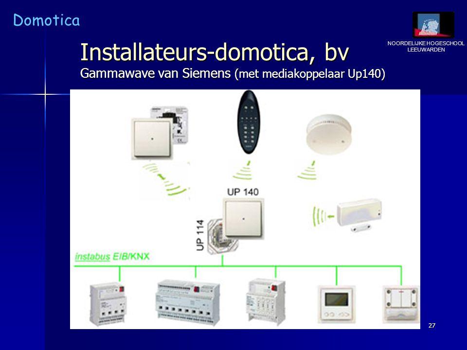 NOORDELIJKE HOGESCHOOL LEEUWARDEN Domotica 27 Installateurs-domotica, bv Gammawave van Siemens (met mediakoppelaar Up140)