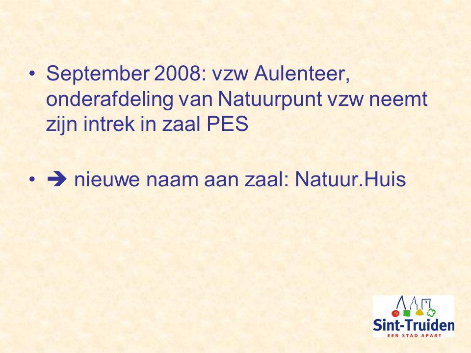 September 2008: vzw Aulenteer, onderafdeling van Natuurpunt vzw neemt zijn intrek in zaal PES  nieuwe naam aan zaal: Natuur.Huis