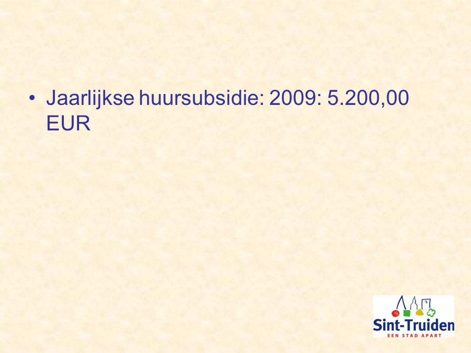 Jaarlijkse huursubsidie: 2009: 5.200,00 EUR