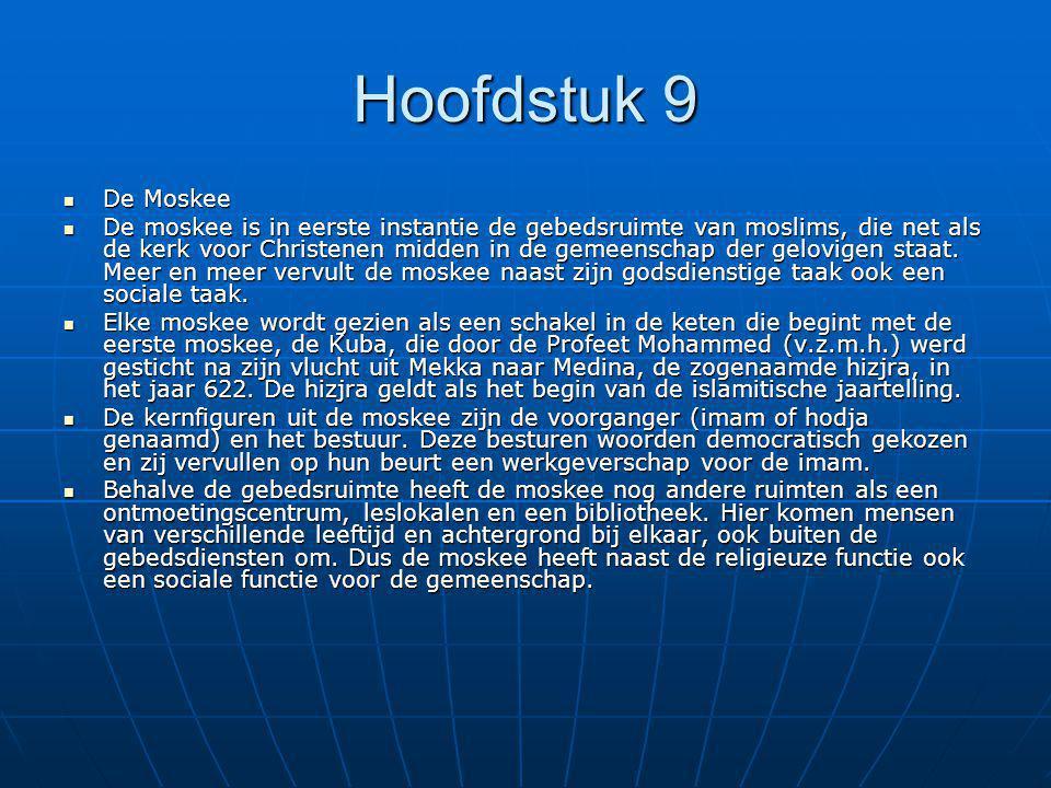 Hoofdstuk 9 De Moskee De Moskee De moskee is in eerste instantie de gebedsruimte van moslims, die net als de kerk voor Christenen midden in de gemeens