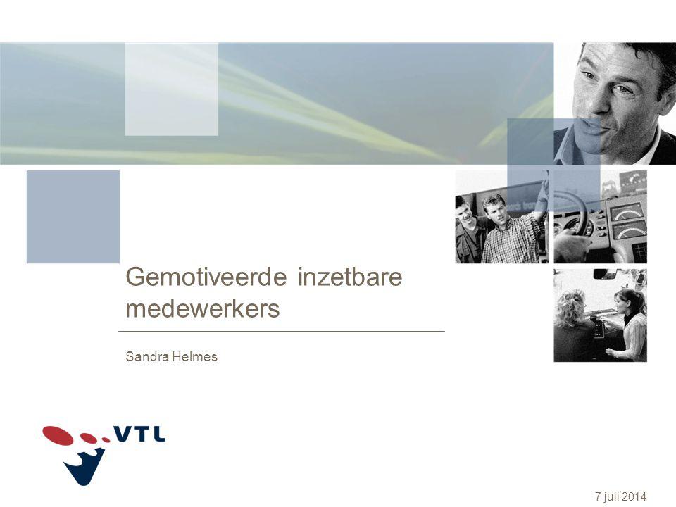 7 juli 2014 Gemotiveerde inzetbare medewerkers Sandra Helmes