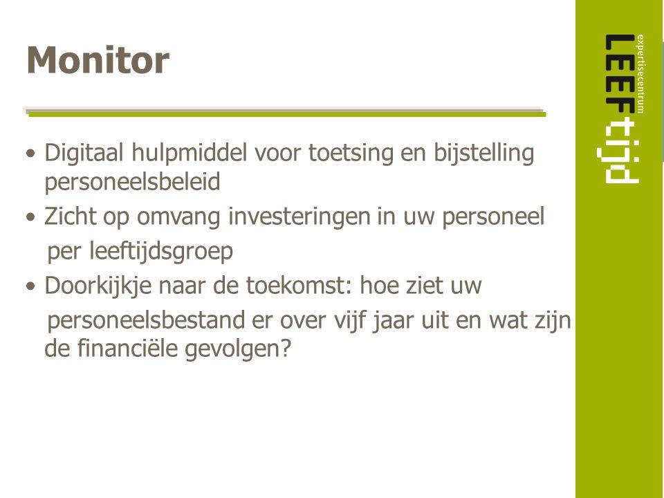 Monitor Digitaal hulpmiddel voor toetsing en bijstelling personeelsbeleid Zicht op omvang investeringen in uw personeel per leeftijdsgroep Doorkijkje