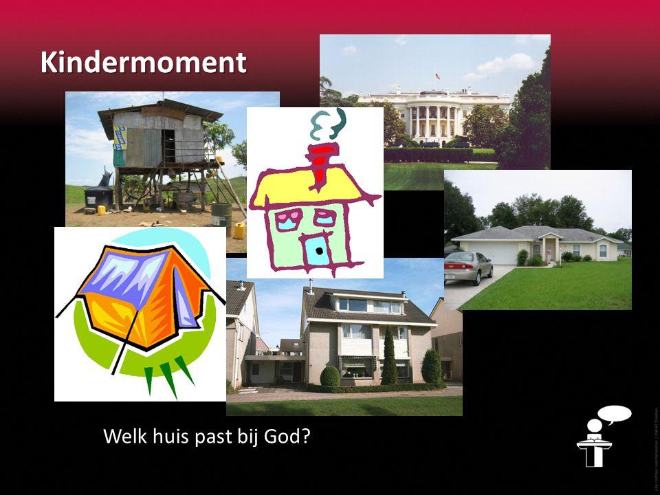Kindermoment Welk huis past bij God?