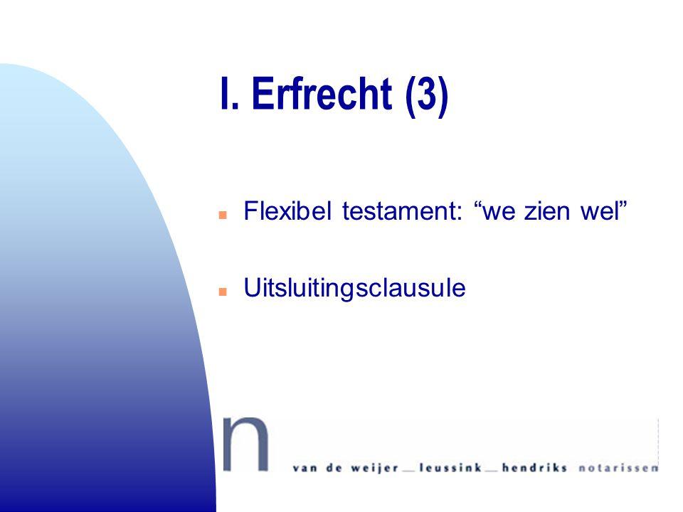 "I. Erfrecht (3) n Flexibel testament: ""we zien wel"" n Uitsluitingsclausule"