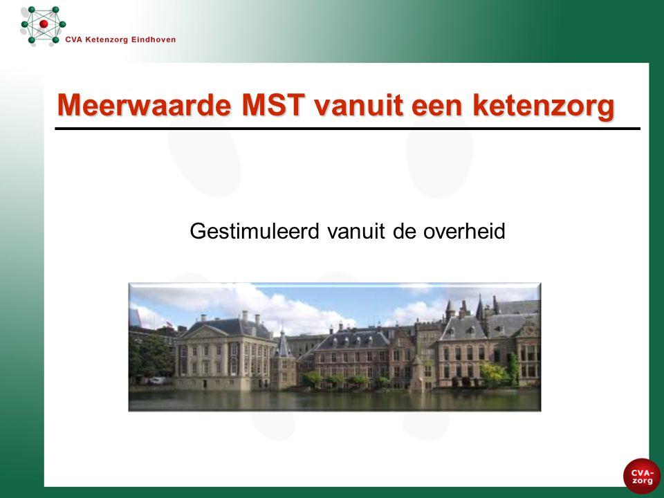 Gestimuleerd vanuit de overheid Meerwaarde MST vanuit een ketenzorg