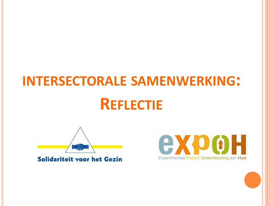 INTERSECTORALE SAMENWERKING : R EFLECTIE