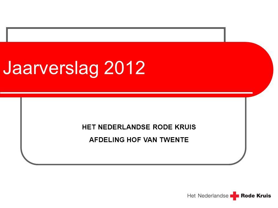 Jaarverslag 2012 HET NEDERLANDSE RODE KRUIS AFDELING HOF VAN TWENTE