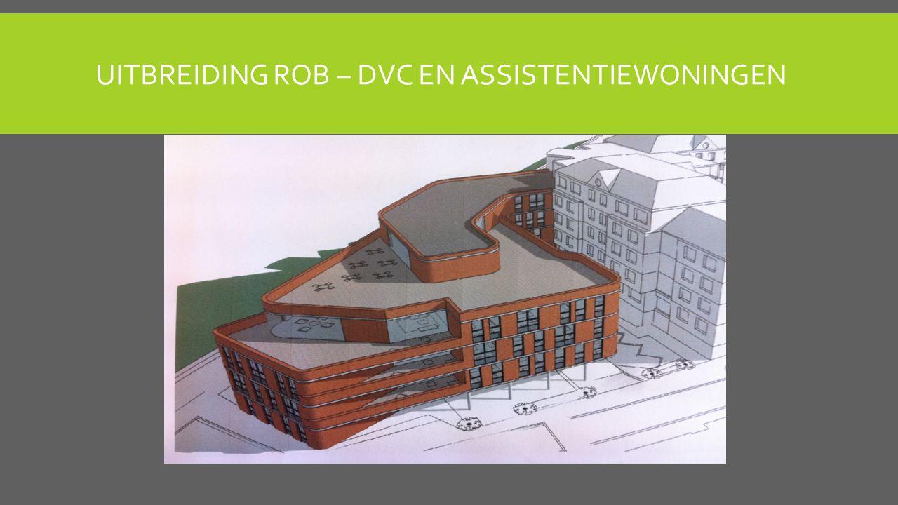 UITBREIDING ROB – DVC EN ASSISTENTIEWONINGEN