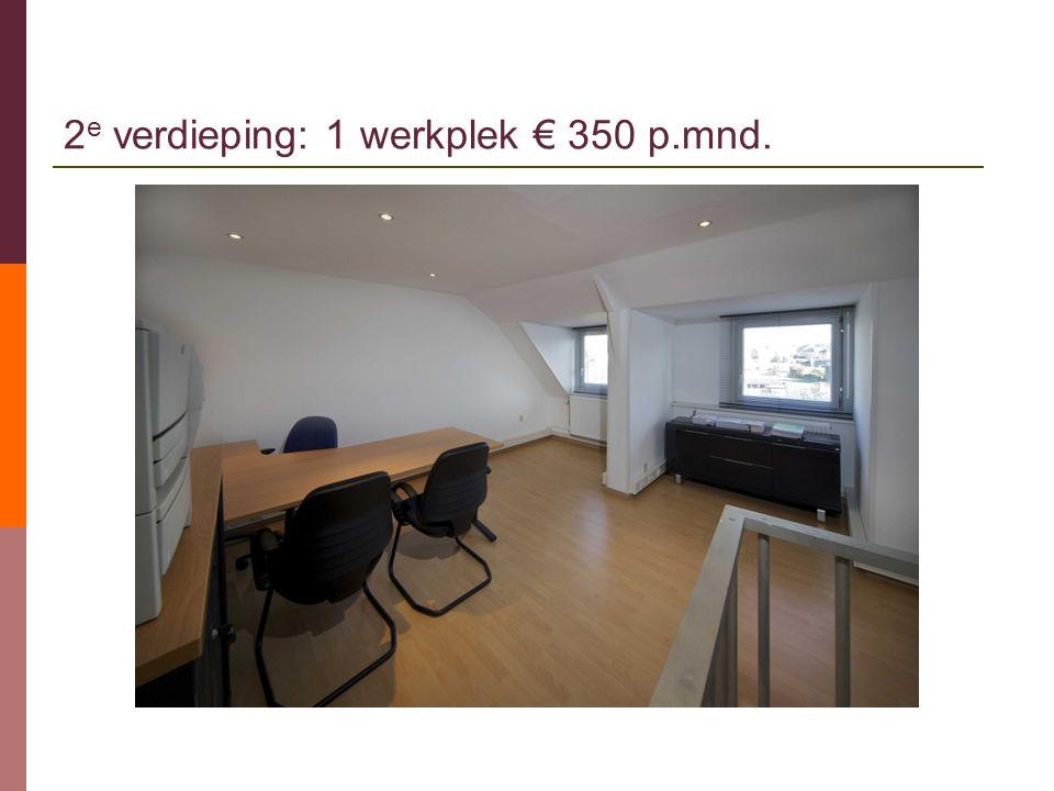 2 e verdieping: 1 werkplek € 350 p.mnd.