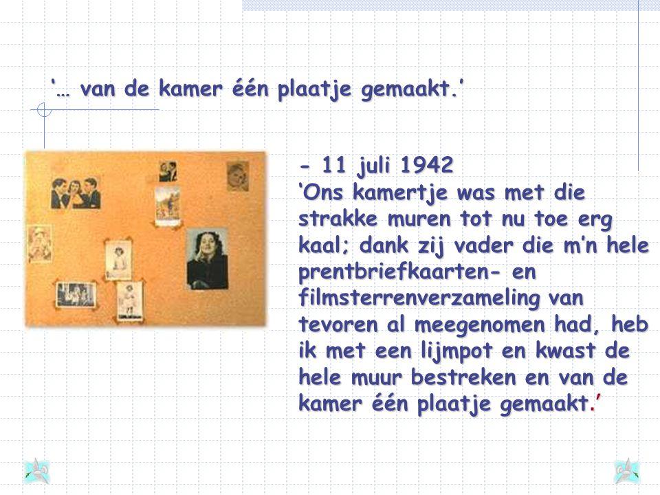 De kamer van Anne Vanwege de beperkte ruimte moet Anne haar kamertje delen met Fritz Pfeffer (Albert Dussel). Aan het tafeltje heeft Anne een groot de