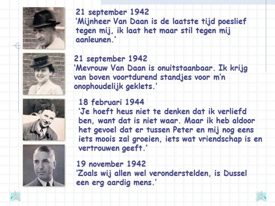 7 november 1942 'Want op vader ben ik dol, hij is mijn grote voorbeeld, van niemand anders in de hele wereld dan van vader houd ik.' 27 september 1942