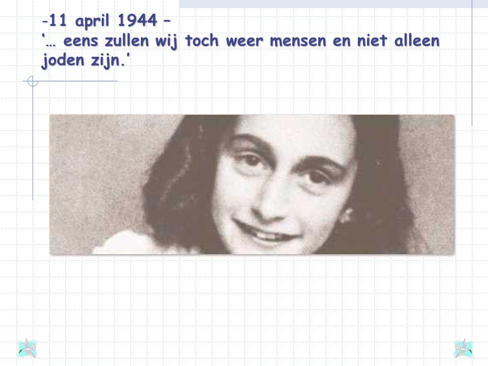 -11 april 1944 – '… eens zullen wij toch weer mensen en niet alleen joden zijn.'