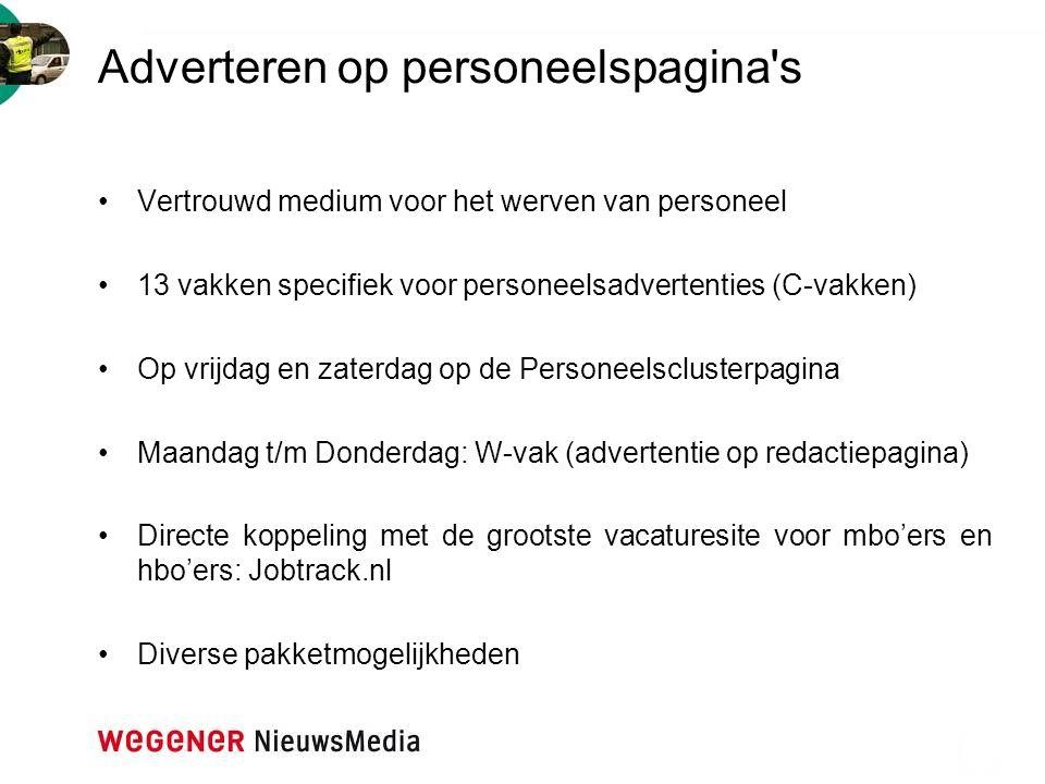 Adverteren op personeelspagina's Vertrouwd medium voor het werven van personeel 13 vakken specifiek voor personeelsadvertenties (C-vakken) Op vrijdag