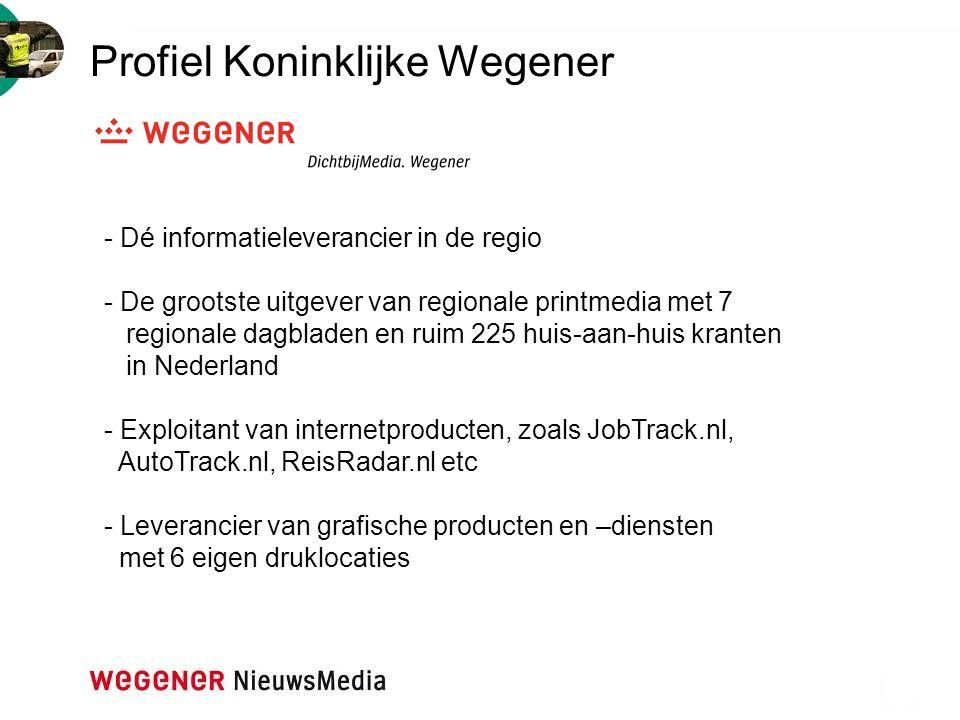 Profiel Koninklijke Wegener - Dé informatieleverancier in de regio - De grootste uitgever van regionale printmedia met 7 regionale dagbladen en ruim 2