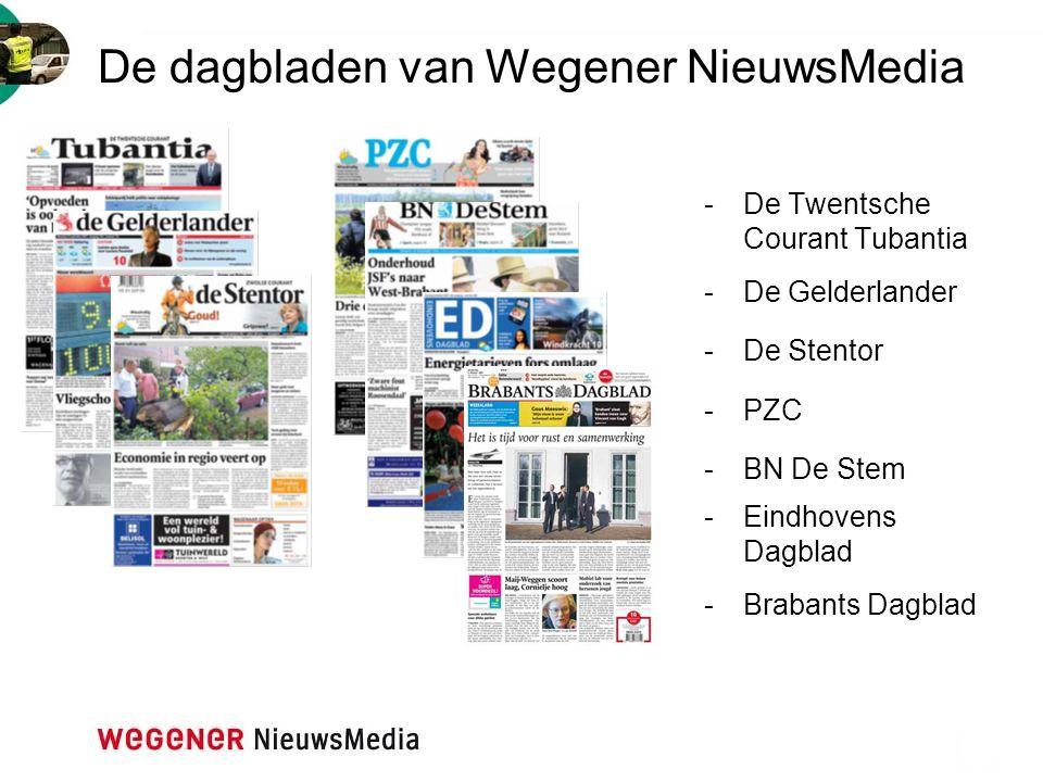 De dagbladen van Wegener NieuwsMedia -De Twentsche Courant Tubantia -De Gelderlander -De Stentor -PZC -BN De Stem -Eindhovens Dagblad -Brabants Dagbla