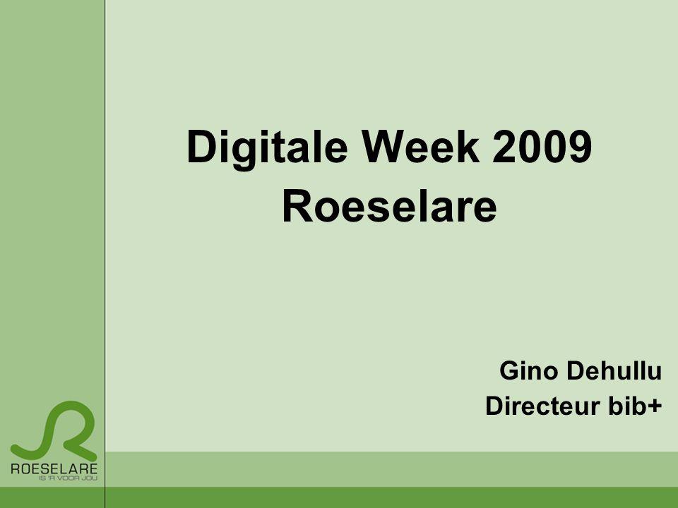 Digitale Week 2009 Roeselare Gino Dehullu Directeur bib+