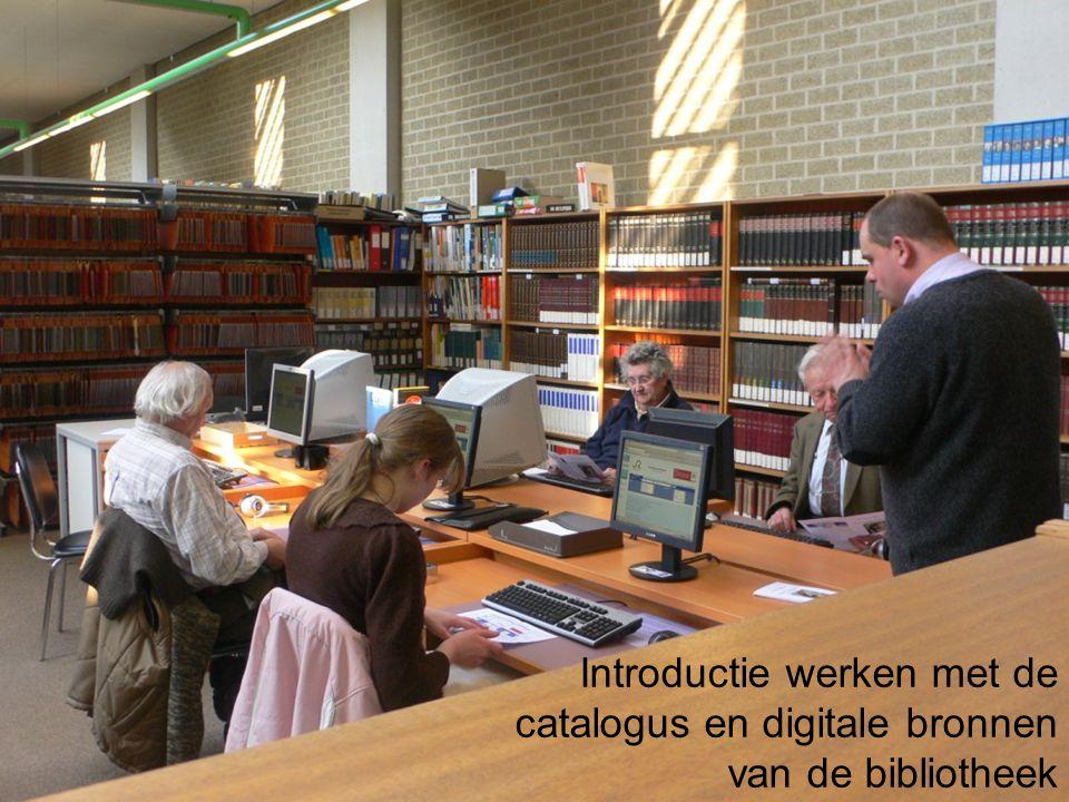 Introductie werken met de catalogus en digitale bronnen van de bibliotheek