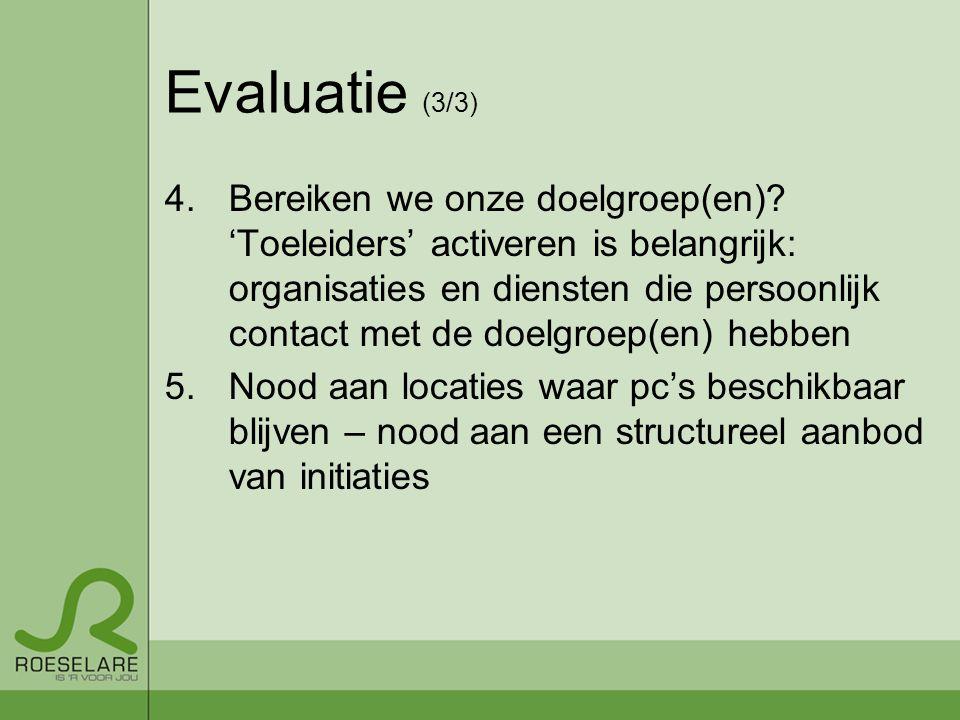 Evaluatie (3/3) 4.Bereiken we onze doelgroep(en).