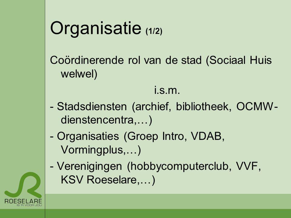Organisatie (1/2) Coördinerende rol van de stad (Sociaal Huis welwel) i.s.m.