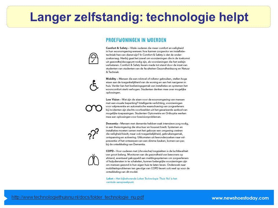 Langer zelfstandig: technologie helpt http://www.technologiethuisnu.nl/docs/folder_technologie_nu.pdf
