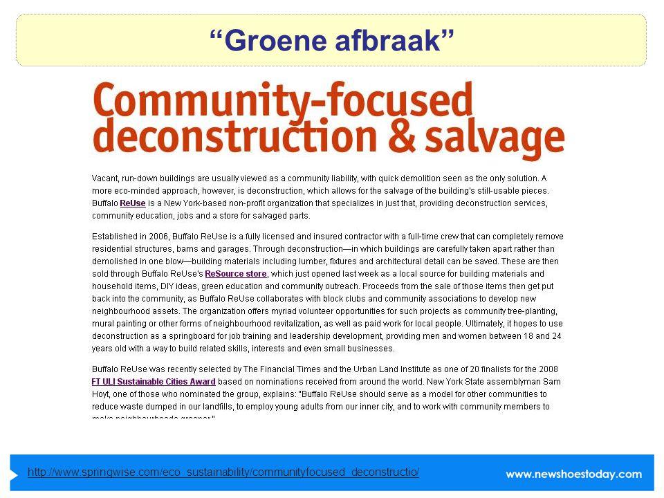 Groene afbraak http://www.springwise.com/eco_sustainability/communityfocused_deconstructio/