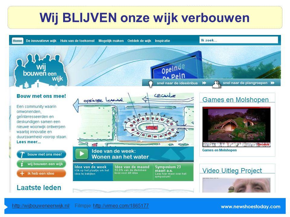 Wij BLIJVEN onze wijk verbouwen http://wijbouweneenwijk.nl/http://wijbouweneenwijk.nl/ Filmpje: http://vimeo.com/1865177http://vimeo.com/1865177