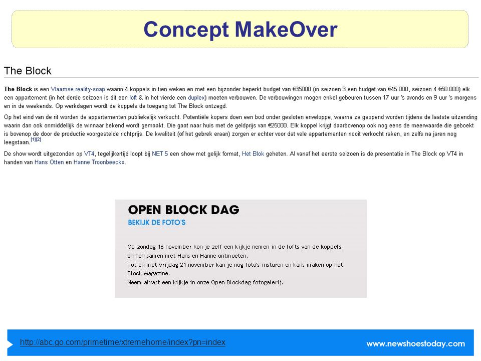 Concept MakeOver http://abc.go.com/primetime/xtremehome/index pn=index