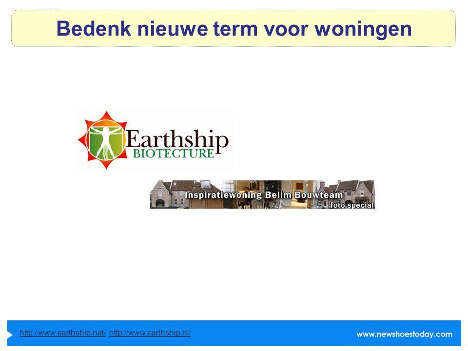 Bedenk nieuwe term voor woningen http://www.earthship.net/http://www.earthship.net/ http://www.earthship.nl/http://www.earthship.nl/
