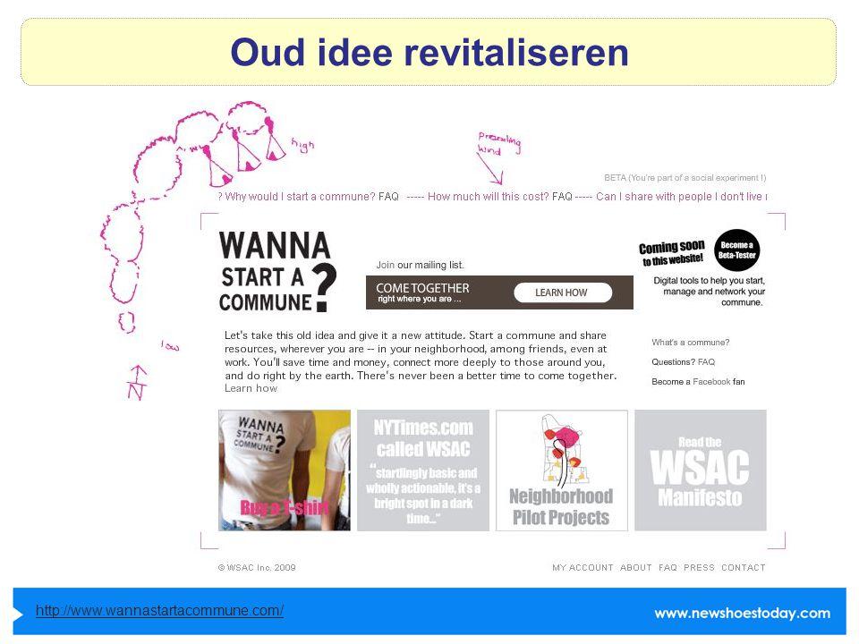 Oud idee revitaliseren http://www.wannastartacommune.com/