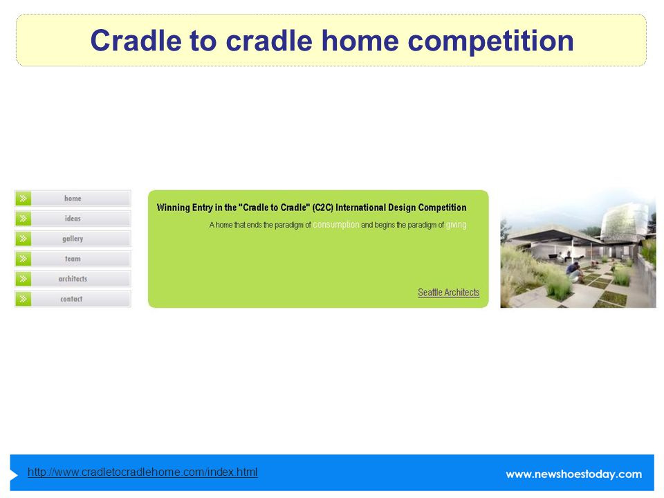 Cradle to cradle home competition http://www.cradletocradlehome.com/index.html