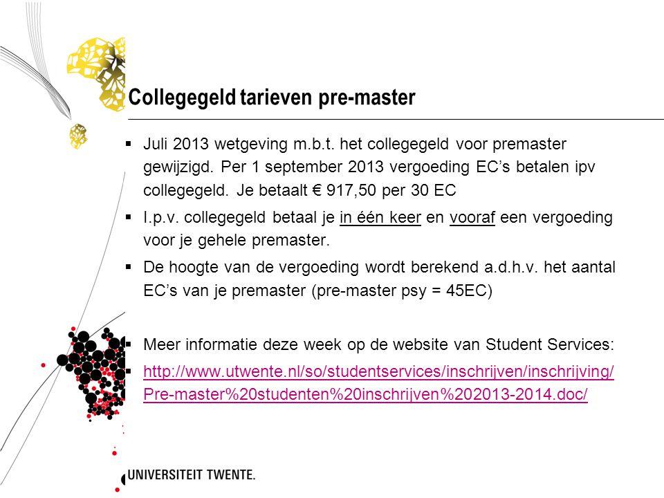 Collegegeld tarieven pre-master  Juli 2013 wetgeving m.b.t.