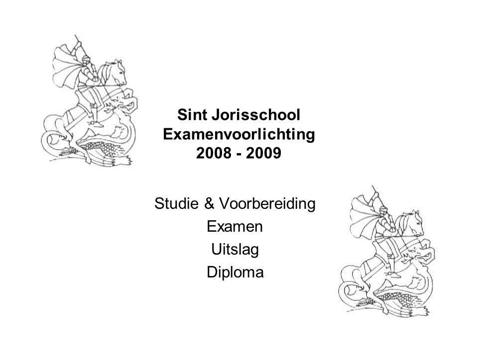 Sint Jorisschool Examenvoorlichting 2008 - 2009 Studie & Voorbereiding Examen Uitslag Diploma
