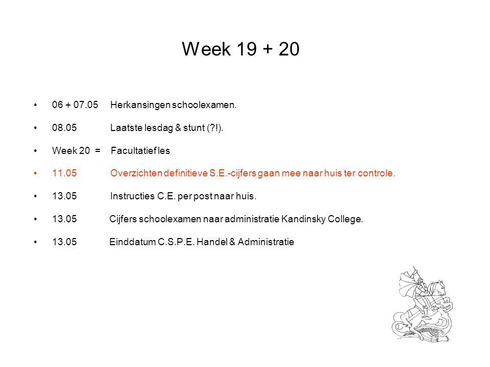 Week 19 + 20 06 + 07.05 Herkansingen schoolexamen.